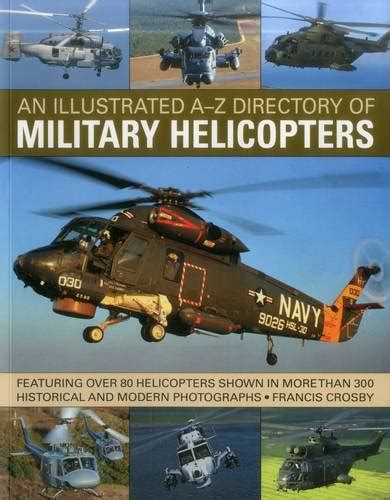 libro the illustrated a z of the world encyclopedia of military helicopters a complete reference guide to over 65 years of