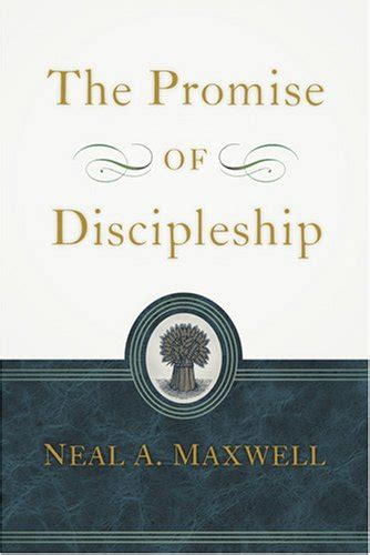 the promise between us books the promise of discipleship by neal a maxwell reviews