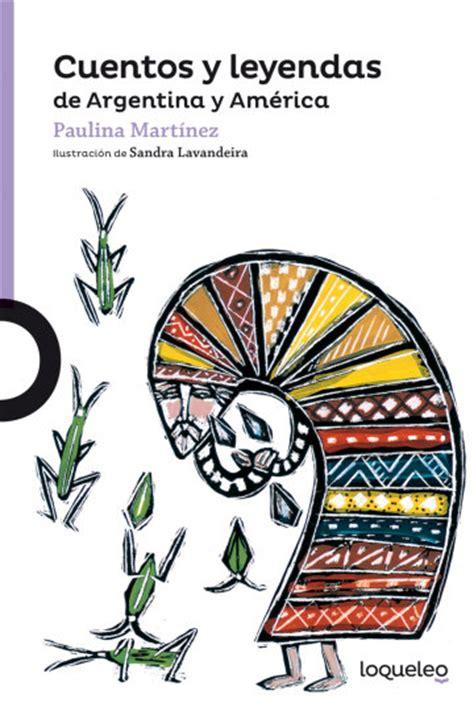 libro cuentos y leyendas de cuentos y leyendas de argentina y am 233 rica