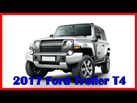 ford troller 2016 2017 ford troller t4 picture gallery