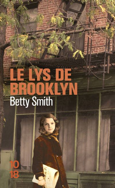 libro le lys de brooklyn livre le lys de brooklyn smith 10 18 litt 233 rature 201 trang 232 re 9782264068163 librairie
