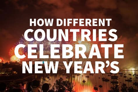how different countries celebrate new year s jaya travel