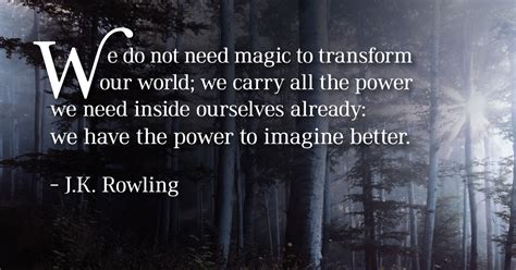 10 Magical Things We Should In The Muggle World by Quotes From Harry Potter Jk Rowling J K Rowling Quotes