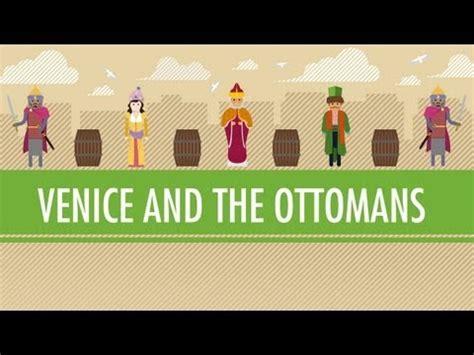 Venice And The Ottoman Empire Crash Course World History