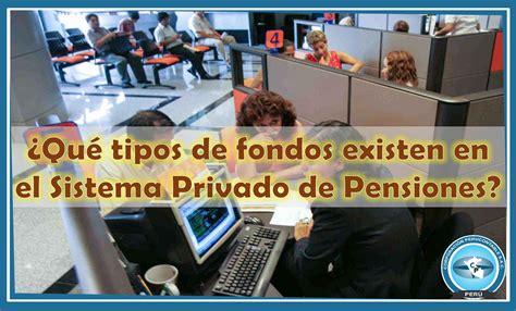 fondos de pensiones noticias econmicas de fondos de 191 qu 233 tipos de fondos existen en el sistema privado de