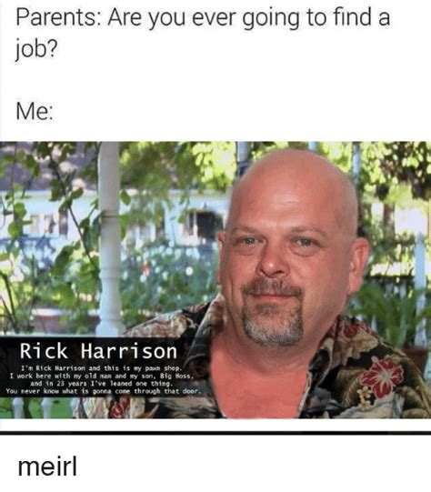 Finding A Job Meme - funny im rick harrison memes of 2017 on sizzle