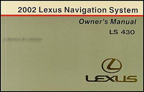 service manual 2002 lexus ls service manual free 2002 lexus ls430 owner s owners manual 2002 lexus ls 430 navigation system owners manual original