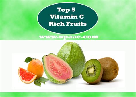 fruit high in vitamin c top 5 vitamin c rich fruits and health benefits of vitamin c