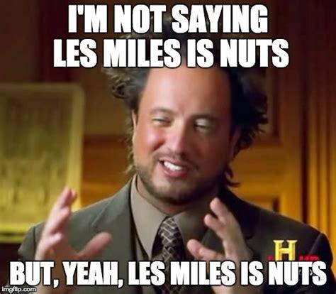 Les Miles Memes - favorable memes image memes at relatably com