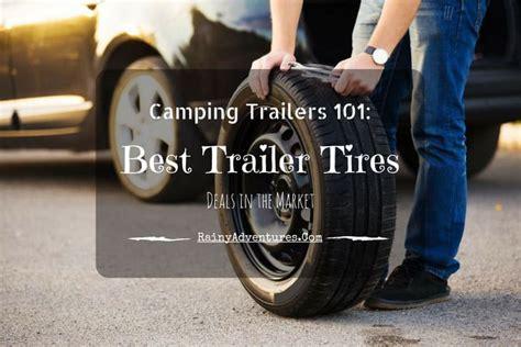 best boat trailer tires for the money best trailer tires 2018 reviews do not buy before
