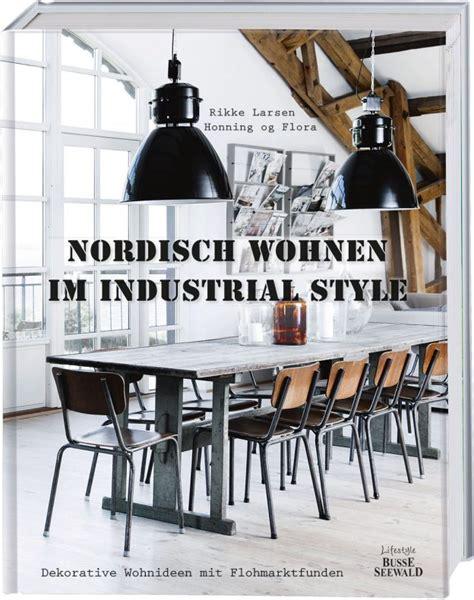 wohnideen industrial nordisch wohnen im industrial style landhaus look
