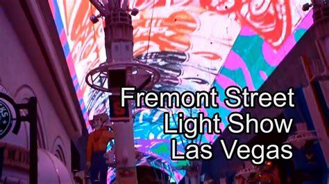 fremont street light show schedule las vegas fremont street experience lightshow youtube