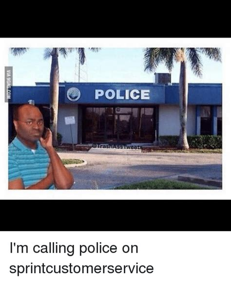 where im calling from police ee via 9gagcom i m calling police on sprintcustomerservice 9gag meme on me me