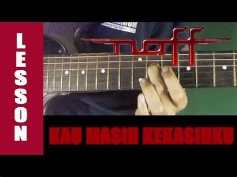 tutorial gitar full tutorial naff kau masih kekasihku gitar lesson tab