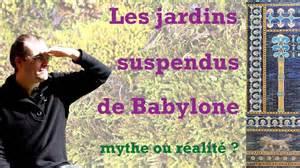les jardins suspendus de babylone mythe ou r 233 alit 233