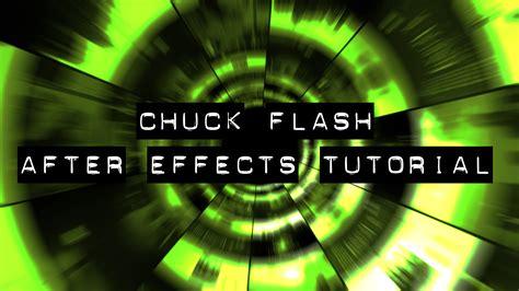 tutorial flash effect chuck flash after effects tutorial