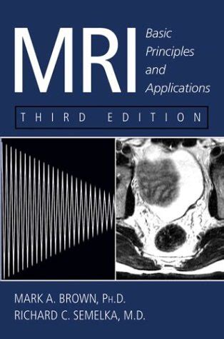 mri the basics books mri basic principles and applications by a brown