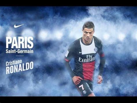 official psg signs cristiano ronaldo for e100million hd cristiano ronaldo welcome to psg 2015 skills goals