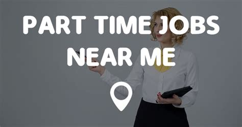 Part Time Jobs Near Me Points Near Me