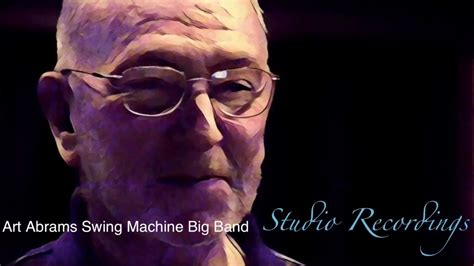 art abrams swing machine art abrams swing machine big band studio recordings for