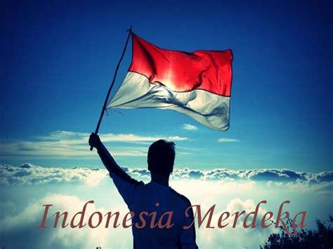 kata kata mutiara menyambut kemerdekaan ri 17 agustus 30 kata kata ucapan hari kemerdekaan indonesia 17 agustus