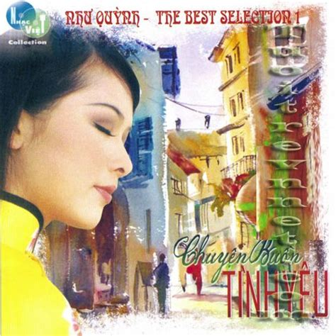 download album mp3 nhu quynh album chuyện buồn t 236 nh y 234 u the best selection 1 như