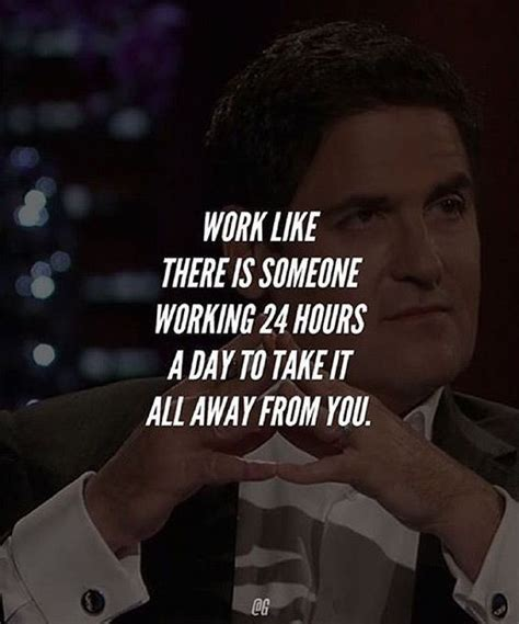 Working For Is Like Not Working At All by Work There Is Someone Working 24 Hours A Day To Take