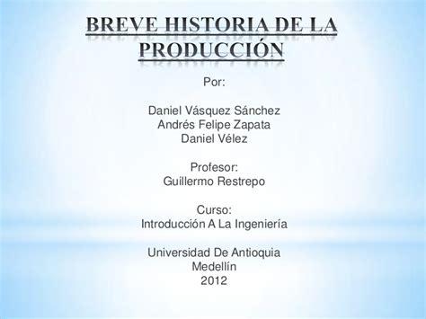 breve historia de la 849967805x breve historia de la producci 243 n