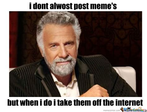 Meme Most Interesting Man - interesting man memes image memes at relatably com