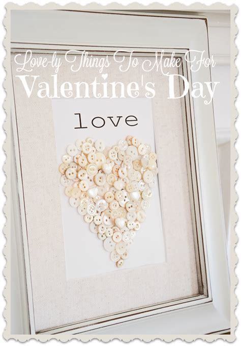 things to make your for valentines day ly things to make for s day stonegable