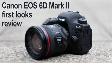 Jual Canon 6d Ii by Canon Eos 6d Ii Review Looks