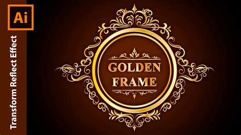 tutorial vector frame adobe illustrator tutorial how to design a golden frame