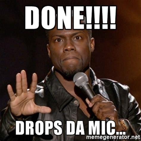 Drop Mic Meme - done drops da mic kevin hart meme generator