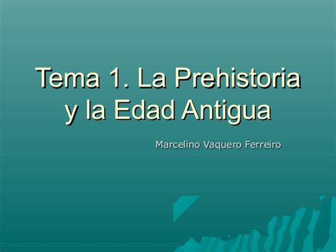 tema 1 de la prehistoria a la edad moderna tema 1 la prehistoria y la edad antigua en espa 241 a