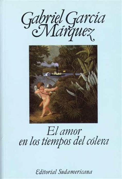 amor en los tiempos 8439728352 un libro al d 237 a gabriel garc 237 a m 225 rquez el amor en los tiempos del c 243 lera