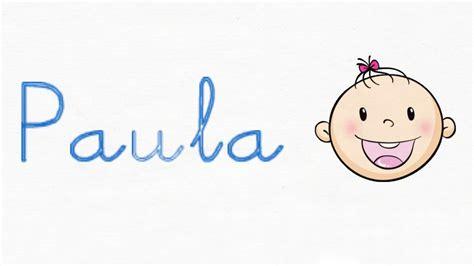 imagenes que digan paola paula significado del nombre paula youtube