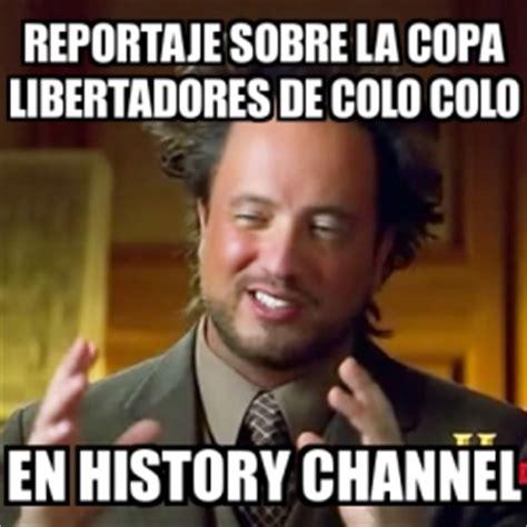 History Channel Meme Generator - meme ancient aliens reportaje sobre la copa libertadores