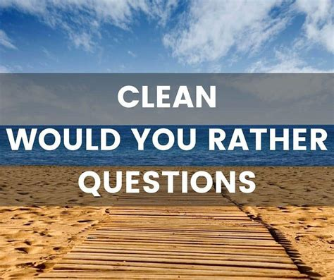 Or Questions Clean And Would You Rather Questions Clean And Inoffensive
