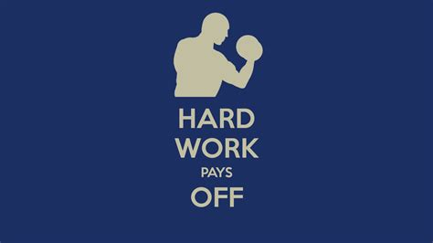 Hard Work Pays Off Quotes. QuotesGram