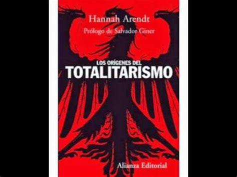 los origenes del totalitarismo los or 237 genes del totalitarismo de hannah arendt parte 1 voz loquendo youtube