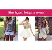Achados De Carnaval Blusa Paet&234  Blog Moda Do