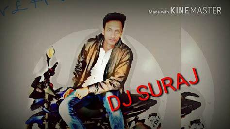 dj suraj khesari lal yadav song remix  youtube
