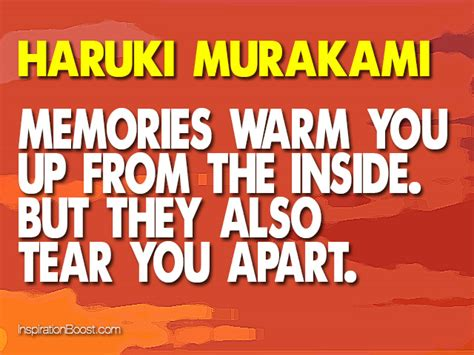 tear you appart memories warm you up from the inside but they also tear
