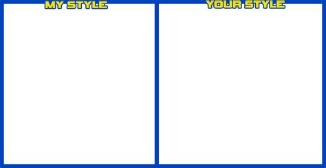 Meme Template Download - my style your style meme template by sweaterhedgie on