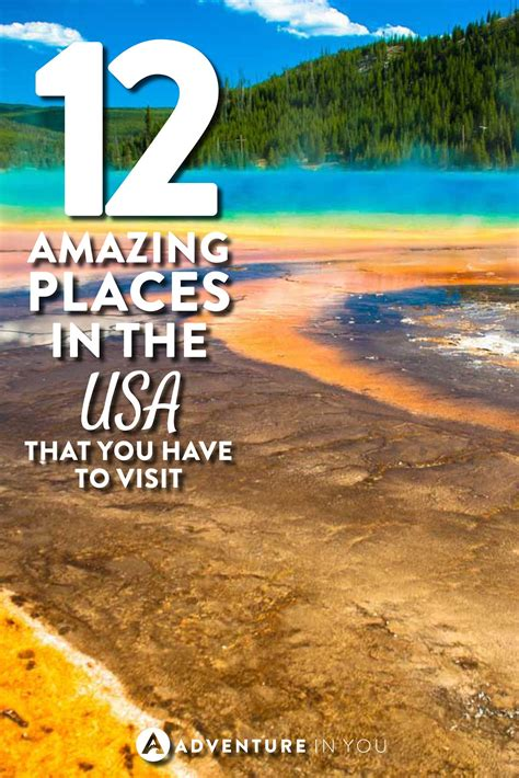 most amazing places to visit in the us 12 amazing places in the us that you have to visit