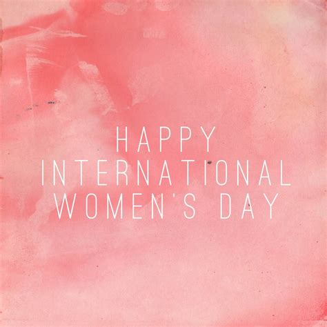 happy international womens day happy international women s day here are 3 women that