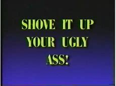 SHOVE IT UP YOUR UGLY ASS! | Big Bill Hell's | Know Your Meme Ugly Girl Facebook
