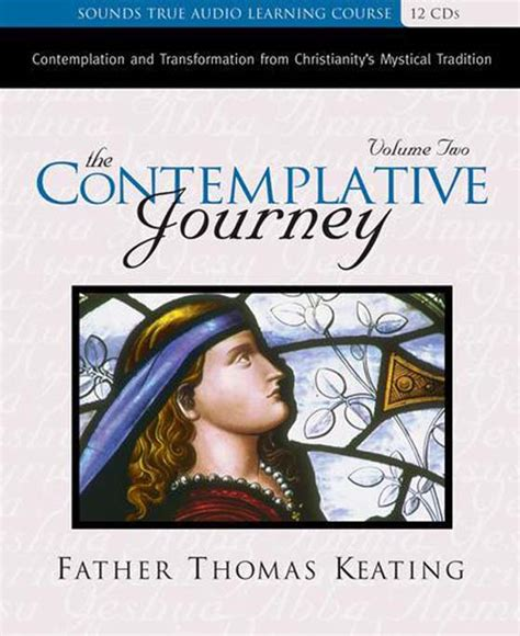 the christian contemplative journey essays on the path books cd contemplative journey the volume 2 12 cd