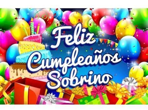 imagenes de happy birthday para sobrinos feliz cumplea 241 os sobrino dedicatorias para un cumplea 241 os