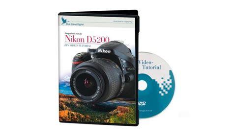 tutorial video nikon d5200 kaiser video tutorial praxistipps zur nikon d5200 pc